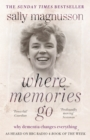 Image for Where memories go  : why dementia changes everything
