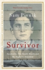 Image for Survivor  : Auschwitz, the Death March and my fight for freedom