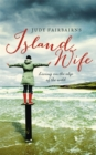 Image for Island wife  : living on the edge of the wild