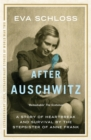 Image for After Auschwitz  : a story of heartbreak and survival by the stepsister of Anne Frank