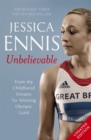 Image for Unbelievable  : from my childhood dreams to winning Olympic gold