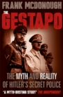 Image for The Gestapo  : the myth and reality of Hitler's secret police