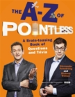 Image for The A-Z of Pointless  : a brain-teasing book of questions and trivia