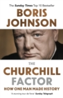 Image for The Churchill factor  : how one man made history