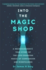 Image for Into the magic shop  : a neurosurgeon's true story of the life-changing magic of mindfulness and compassion that inspied the hit K-pop band BTS