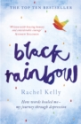 Image for Black rainbow  : how words healed me - my journey through depression