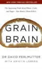 Image for Grain brain  : the surprising truth about wheat, carbs, and sugar - your brain's silent killers