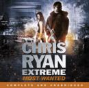 Image for Chris Ryan Extreme: Most Wanted : Disavowed; Desperate; Deadly