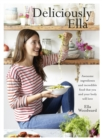 Image for Deliciously Ella  : awesome ingredients and incredible food that you and your body will love