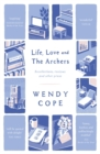 Image for Life, love and The Archers  : recollections, reviews and other prose