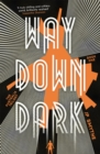 Image for Way down dark