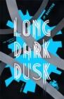 Image for Long dark dusk