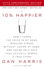 Image for 10% happier  : how I tamed the voice in my head, reduced stress without losing my edge, and found self-help that actually works