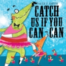 Image for Catch us if you can-can