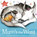 Image for Mum's the word