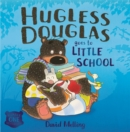 Image for Hugless Douglas goes to little school