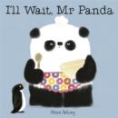 Image for I'll wait, Mr Panda