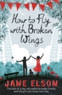 Image for How to fly with broken wings