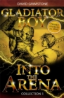 Image for Gladiator boyCollection 1,: Into the arena