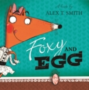 Image for Foxy and Egg  : a book