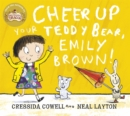 Image for Cheer up your teddy bear, Emily Brown