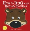 Image for How to hug with Hugless Douglas