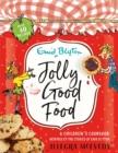 Image for Jolly good food  : the Enid Blyton children's cookbook