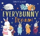Image for Everybunny dream!