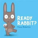 Image for Ready Rabbit?