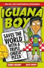 Image for Iguana Boy saves the world with a triple cheese pizza