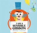 Image for I am a sensible gibbon