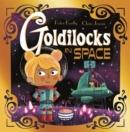 Image for Futuristic Fairy Tales: Goldilocks in Space