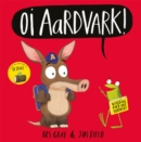 Image for Oi aardvark!