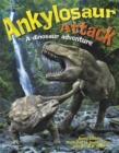 Image for Ankylosaur attack  : a dinosaur adventure