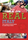Image for The real Italy  : your need-to-know guide for all things Italian
