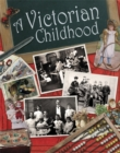 Image for A Victorian childhood