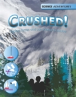 Image for Crushed!  : explore forces and use science to survive