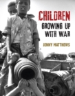 Image for Children growing up with war