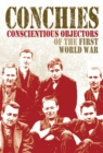 Image for Conchies  : conscientious objectors of the First World War