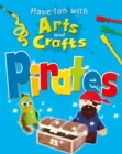 Image for Have fun with arts and crafts: Pirates