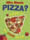 Image for Who wants pizza?  : a guide to the food we eat