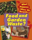 Image for What happens when we recycle food and garden waste?