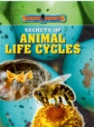 Image for Secrets of animal life cycles