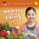 Image for Let's read and talk about ... healthy eating