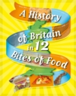 Image for A history of Britain in ... 12 bites of food