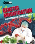 Image for Genetic modification  : should humans control nature?