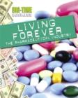 Image for Living forever  : the pharmaceutical industry