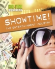 Image for Showtime!  : the entertainment industry