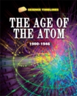 Image for The age of the atom, 1900-1946