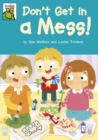 Image for Don't Get in a Mess!